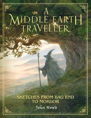 A Middle-earth Traveller: Sketches from Bag End to Mordor Hardcover  by