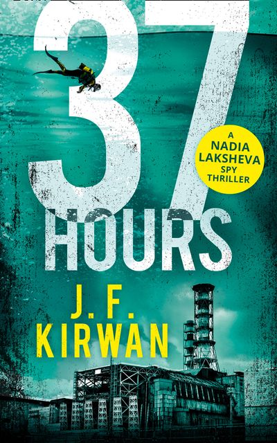 37 Hours (Nadia Laksheva Spy Thriller Series, Book 2) - J.F. Kirwan