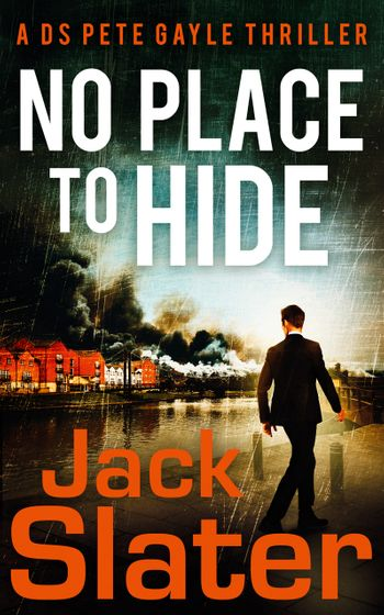 No Place to Hide (DS Peter Gayle thriller series, Book 2) - Jack Slater