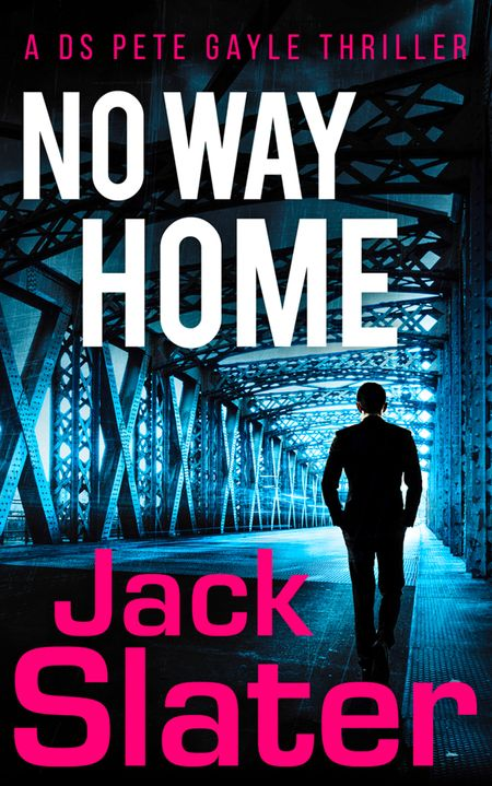 No Way Home (DS Peter Gayle thriller series, Book 3) - Jack Slater