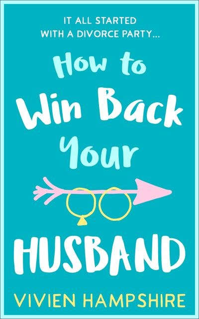 How to Win Back Your Husband - Vivien Hampshire