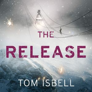 The Release (The Hatchery, Book 3)  Unabridged edition by Tom Isbell