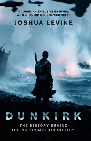 Dunkirk Paperback Film tie-in edition by Joshua Levine