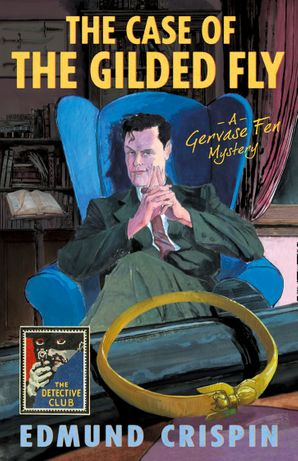 The Case of the Gilded Fly Hardcover  by Edmund Crispin