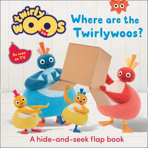 Where are the Twirlywoos? Board book Lift the flap edition by