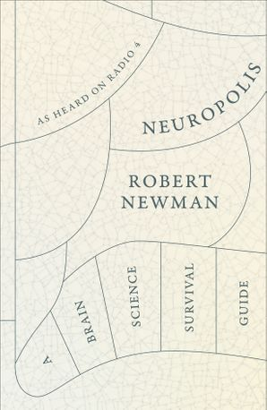 Neuropolis Hardcover  by Robert Newman