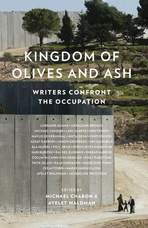 Kingdom of Olives and Ash   by Colum McCann