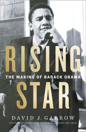 Rising Star: The Making of Barack Obama Hardcover  by David Garrow