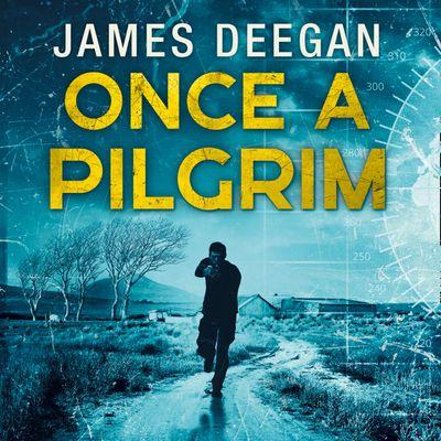 Once A Pilgrim (John Carr, Book 1) - James Deegan, Read by Joshua Manning