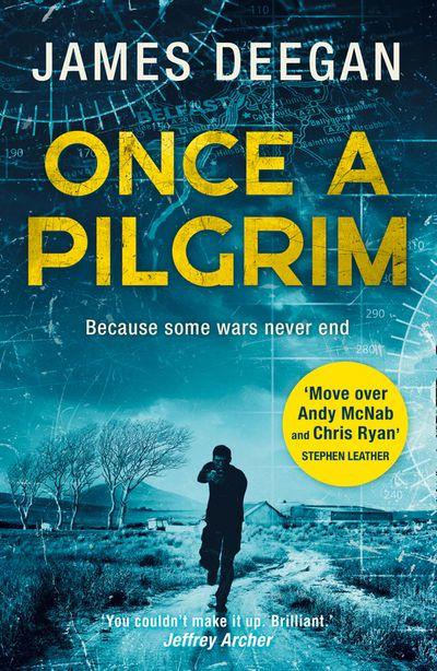 Once A Pilgrim (John Carr, Book 1) - James Deegan
