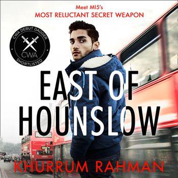 East of Hounslow (Jay Qasim, Book 1) - Khurrum Rahman, Read by Waleed Akhtar