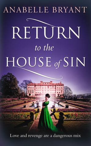 Return to the House of Sin (Bastards of London, Book 4) eBook  by Anabelle Bryant