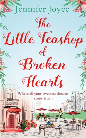 The Little Teashop of Broken Hearts eBook  by Jennifer Joyce