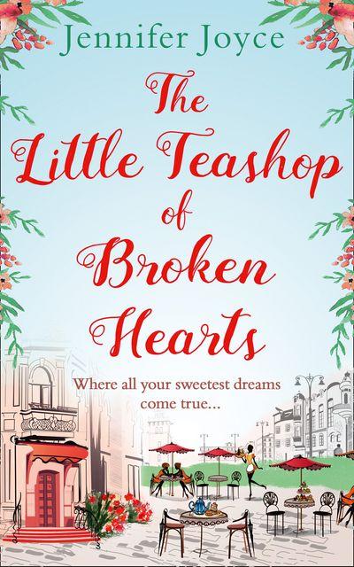 The Little Teashop of Broken Hearts - Jennifer Joyce