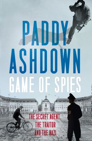Game of Spies Hardcover Signed edition by Paddy Ashdown