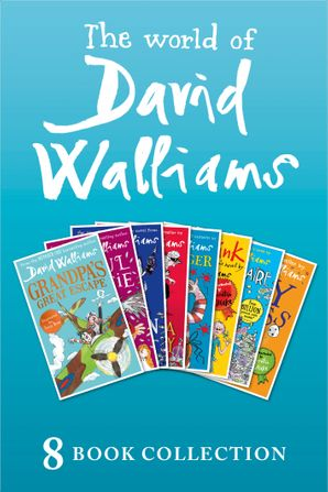 The World of David Walliams: 8 Book Collection (The Boy in the Dress, Mr Stink, Billionaire Boy, Gangsta Granny, Ratburger, Demon Dentist, Awful Auntie, Grandpa's Great Escape) eBook  by David Walliams