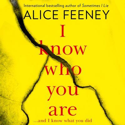 I Know Who You Are - Alice Feeney, Read by Stephanie Racine