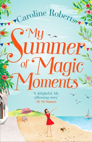 My Summer of Magic Moments Paperback  by Caroline Roberts