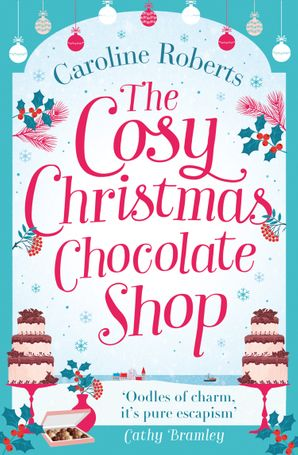 The Cosy Christmas Chocolate Shop Paperback  by Caroline Roberts