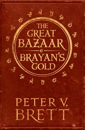 The Great Bazaar and Brayan's Gold: Stories from The Demon Cycle series Paperback  by Peter V. Brett