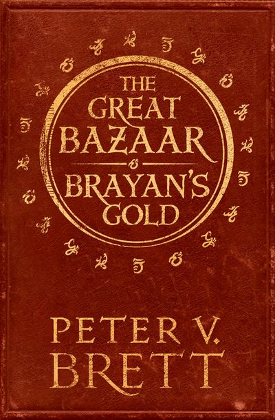 The Great Bazaar and Brayan's Gold - Peter V. Brett