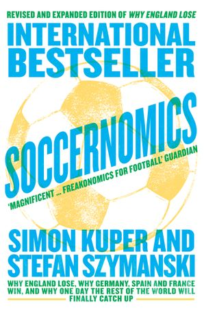 Soccernomics Paperback New edition by Simon Kuper