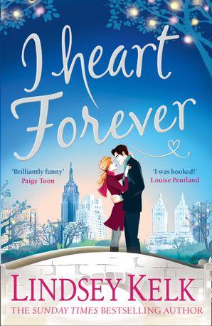 I Heart Forever (I Heart Series, Book 7) Paperback  by Lindsey Kelk