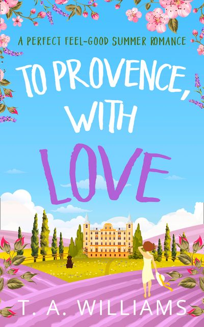 To Provence, with Love - T A Williams
