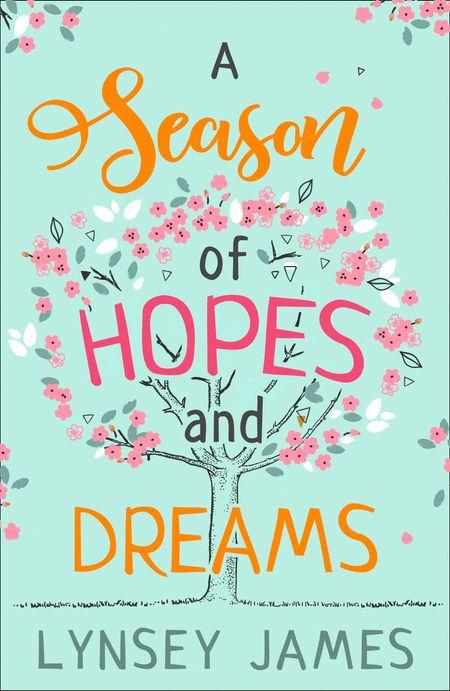 A Season of Hopes and Dreams - Lynsey James