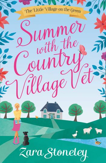 Summer with the Country Village Vet (The Little Village on the Green, Book 1) - Zara Stoneley