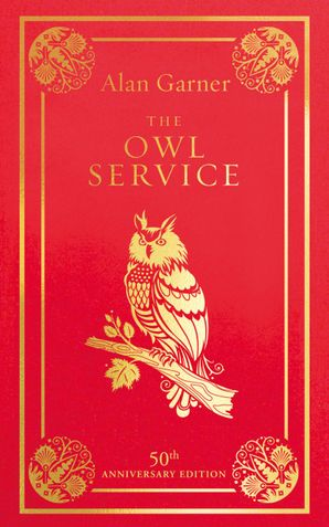 The Owl Service Hardcover 50th Anniversary edition by Alan Garner