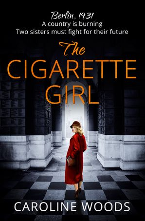 The Cigarette Girl eBook  by Caroline Woods
