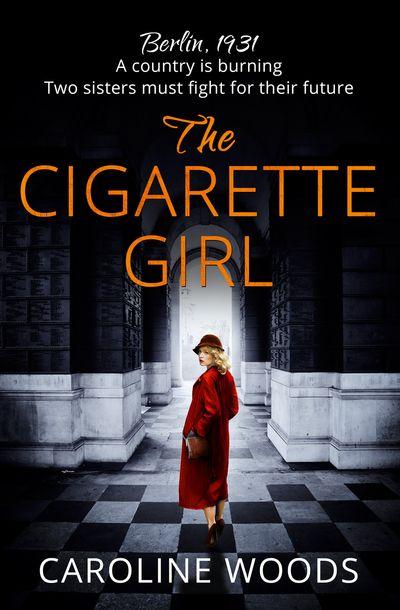The Cigarette Girl - Caroline Woods