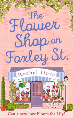 The Flower Shop on Foxley Street eBook  by Rachel Dove