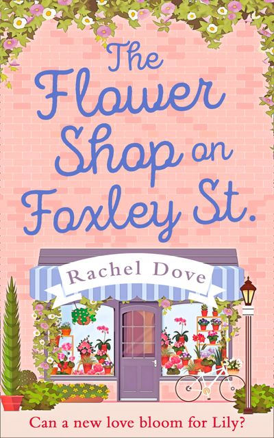 The Flower Shop on Foxley Street - Rachel Dove