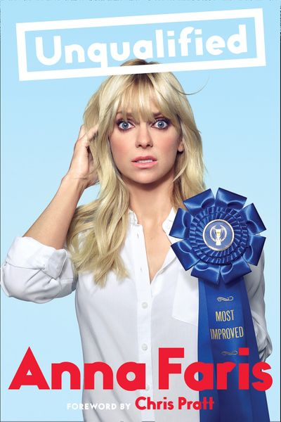 Unqualified - Anna Faris, Foreword by Chris Pratt