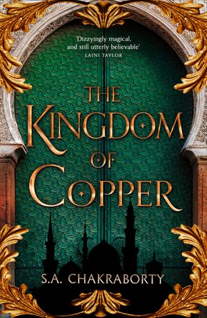 The Kingdom of Copper Hardcover  by S. A. Chakraborty