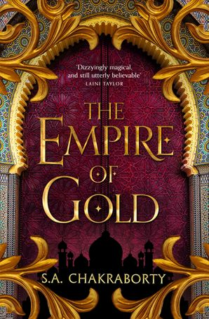 The Empire of Gold (The Daevabad Trilogy, Book 3) Hardcover  by S. A. Chakraborty