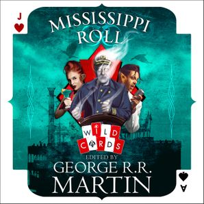 Mississippi Roll  Unabridged edition by Stephen Leigh