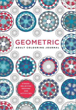 Adult Colouring Journal: Geometric Paperback  by No Author