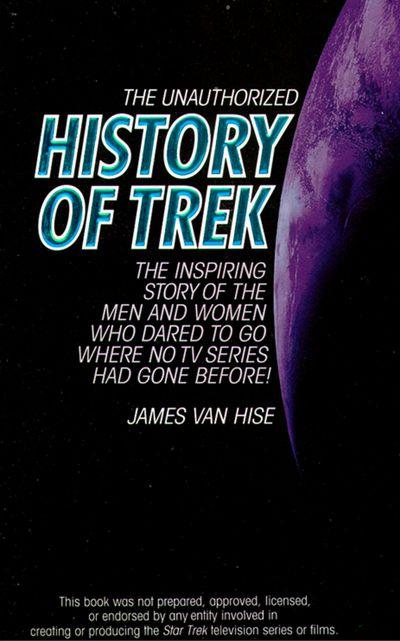 The Unauthorized History of Trek - James van Hise