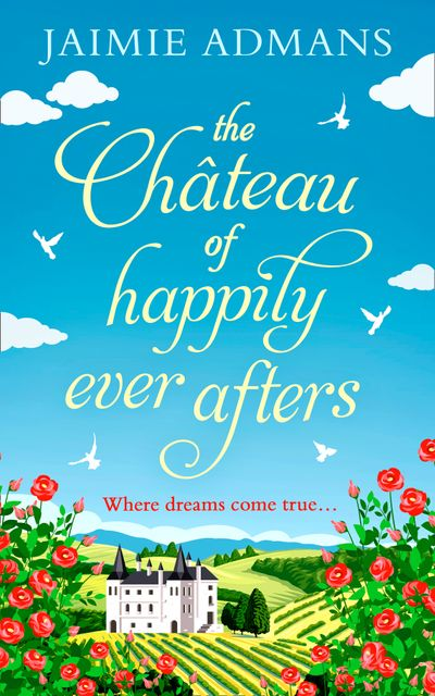 The Chateau of Happily-Ever-Afters - Jaimie Admans