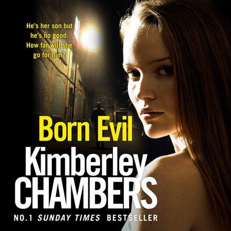 Born Evil - Kimberley Chambers, Read by Annie Aldington