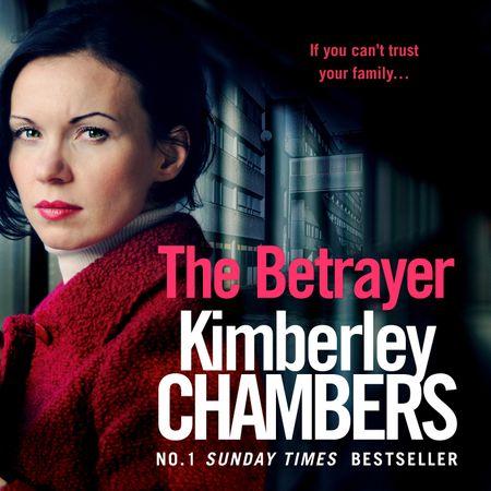 The Betrayer - Kimberley Chambers, Read by Annie Aldington