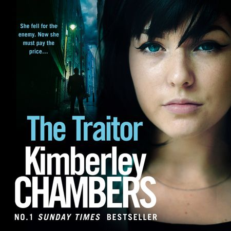 The Traitor (The Mitchells and O'Haras Trilogy, Book 2) - Kimberley Chambers, Read by Annie Aldington