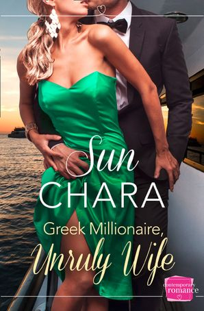 Greek Millionaire, Unruly Wife Paperback  by Sun Chara
