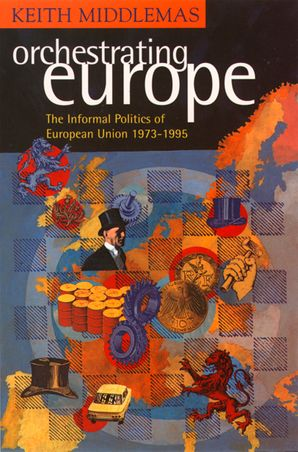 Orchestrating Europe (Text Only) eBook  by Keith Middlemas