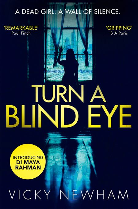 Turn a Blind Eye (DI Maya Rahman, Book 1) - Vicky Newham