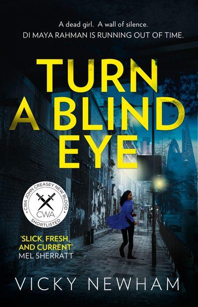 Turn a Blind Eye (DI Maya Rahman, Book 1) - Vicky Newham