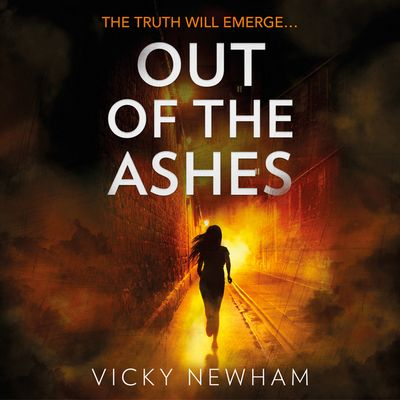 Out of the Ashes: A DI Maya Rahman novel - Vicky Newham, Read by Sonia Kaur